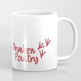 Drunken Poultry Coffee Mug