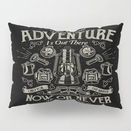 The Great Adventure is Out There Pillow Sham