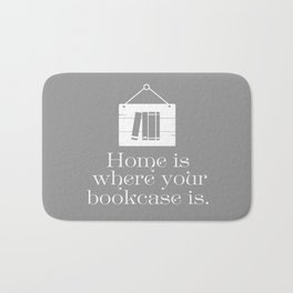 Home Is Where Your Bookcase Is (Grey) Bath Mat