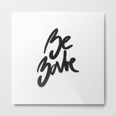 Be Babe Handlettered Metal Print