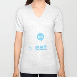 You are what you twEAT Unisex V-Neck