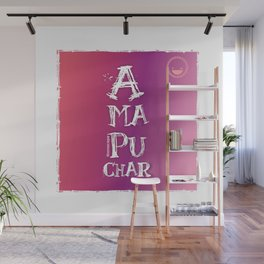 """Amapuchar"" Wall Mural"