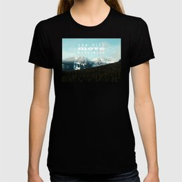 she will move mountains T-shirt