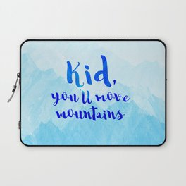 Kid, you'll move mountains Laptop Sleeve
