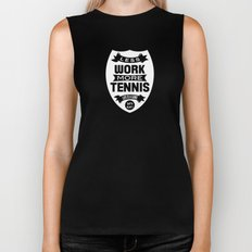 Less work more tennis Biker Tank