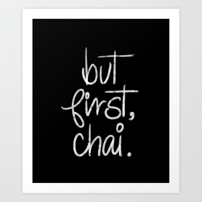 But First Chai- Typography Art Print