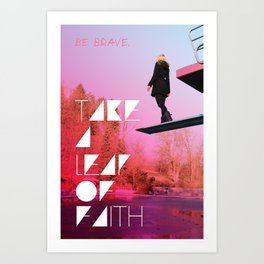 Take a leap of faith Art Print
