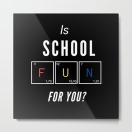 FUN For Teachers And Students Metal Print