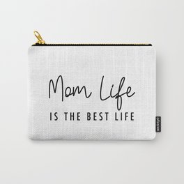 Mom life is the best life Black Typography Carry-All Pouch
