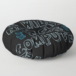 No, I Will Not Fix Your Computer! - Gift Floor Pillow