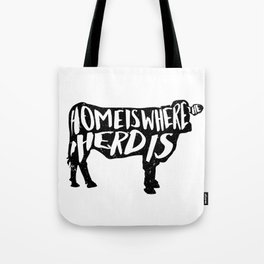 Home Is Where The Herd Is Tote Bag