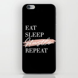 Eat Sleep Hustle Repeat iPhone Skin