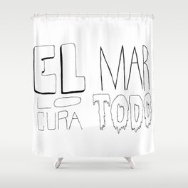 El mar lo cura todo Shower Curtain