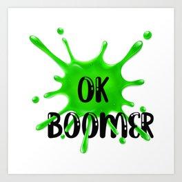 OK, Boomer! Art Print