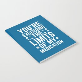 The Limits Of My Medication Funny Quote Notebook
