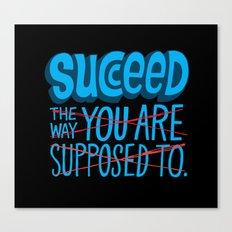 Succeed.  Canvas Print