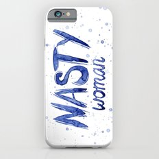 Nasty Woman ART | Such a Nasty Woman Slim Case iPhone 6s