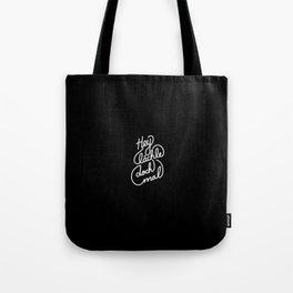 Hey lächle doch mal   [black & white, german language] Tote Bag