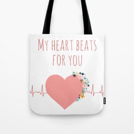 My heart beats for you - I love you quote Tote Bag