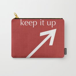 Keep It Up Carry-All Pouch