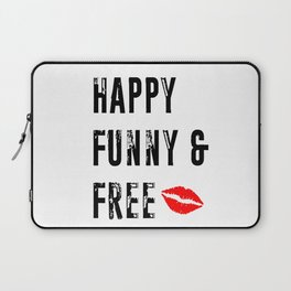 Happy Funny and Free Laptop Sleeve