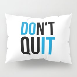 Don't Quit/Do It Gym Quote Pillow Sham