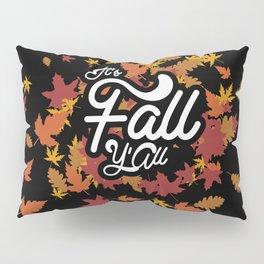 It's fall y'all Pillow Sham