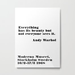 everything has its beauty - andy quote Metal Print