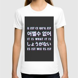 It is what it is - Typography T-shirt