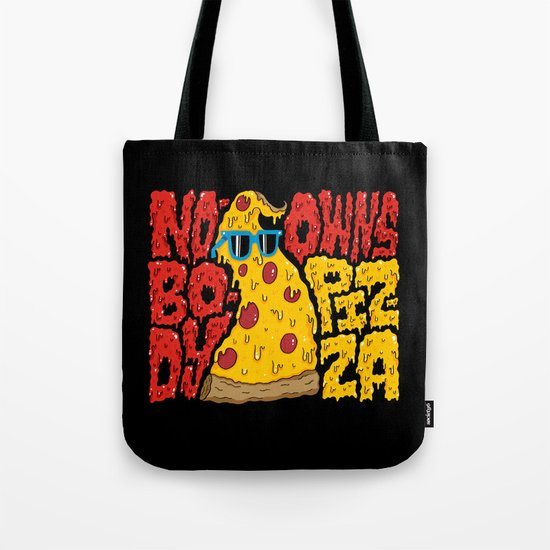 Nobody Owns Pizza! Tote Bag