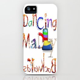 Dancing Madly Backwards iPhone Case