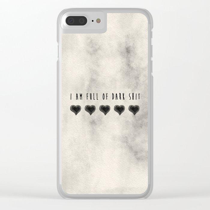 I am full of dark shit. Clear iPhone Case