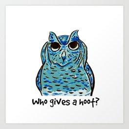 Who gives a hoot? Art Print