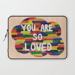YOU ARE SO LOVED! Laptop Sleeve