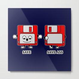Save Ass Metal Print