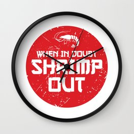 When In Doubt Shrimp Out Funny Jiu Jitsu MMA Gift design Wall Clock