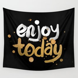 Enjoy Today Wall Tapestry