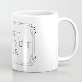 Exist Without Fear Coffee Mug