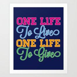 One Life Art Print