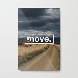 move. Metal Print