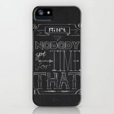 Ain't Nobody... Slim Case iPhone (5, 5s)