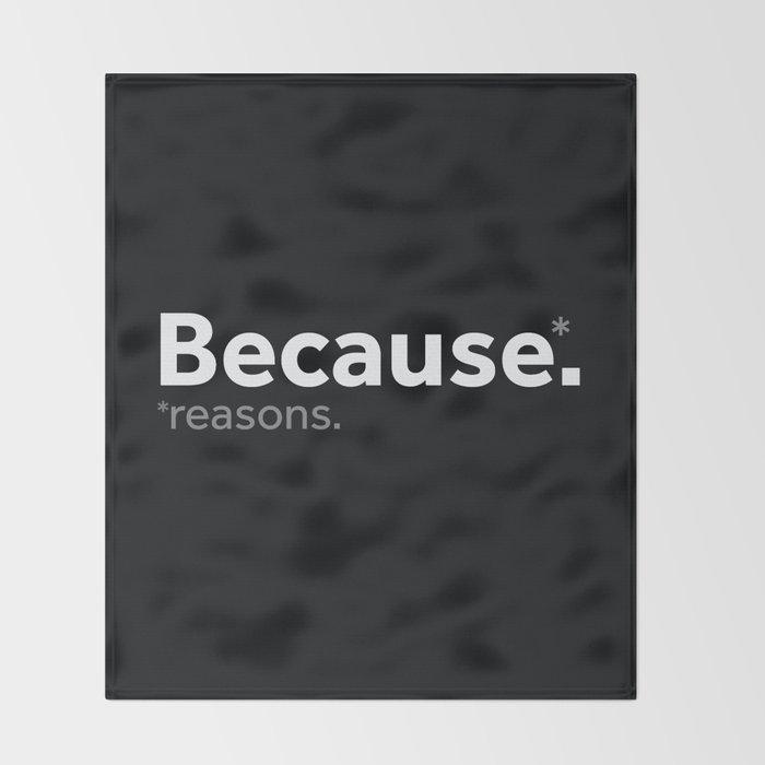 Because reasons. Throw Blanket