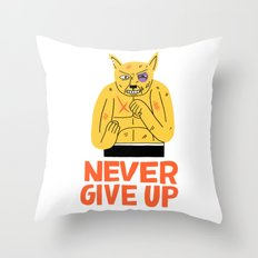 NEVER GIVE UP Throw Pillow