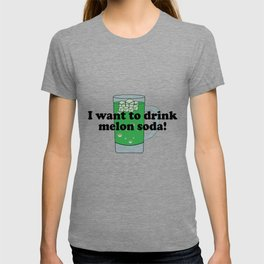 I want to drink melon soda メロンソーダ T-shirt