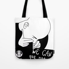 we can you not Tote Bag