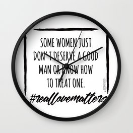 REAL LOVE : A GOOD MAN Wall Clock