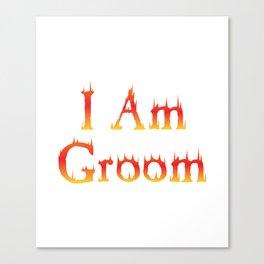 Groom Funny - I Am Groom Canvas Print