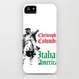 Christopher Columbus First Italian American design iPhone Case