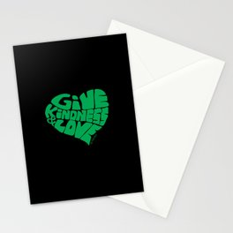 GIVE KINDNESS & LOVE - green on black Stationery Cards