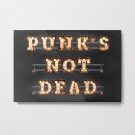 Punk's not Dead Metal Print
